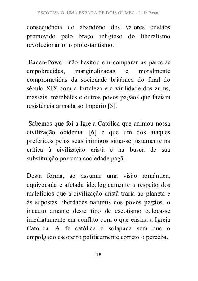 ESCOTISMO: UMA ESPADA DE DOIS GUMES - Luiz Postalconsequência do abandono dos valores cristãospromovido pelo braço religio...