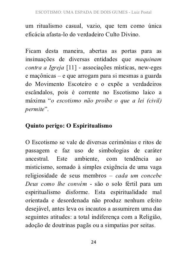 ESCOTISMO: UMA ESPADA DE DOIS GUMES - Luiz Postalum ritualismo casual, vazio, que tem como únicaeficácia afasta-lo do verd...