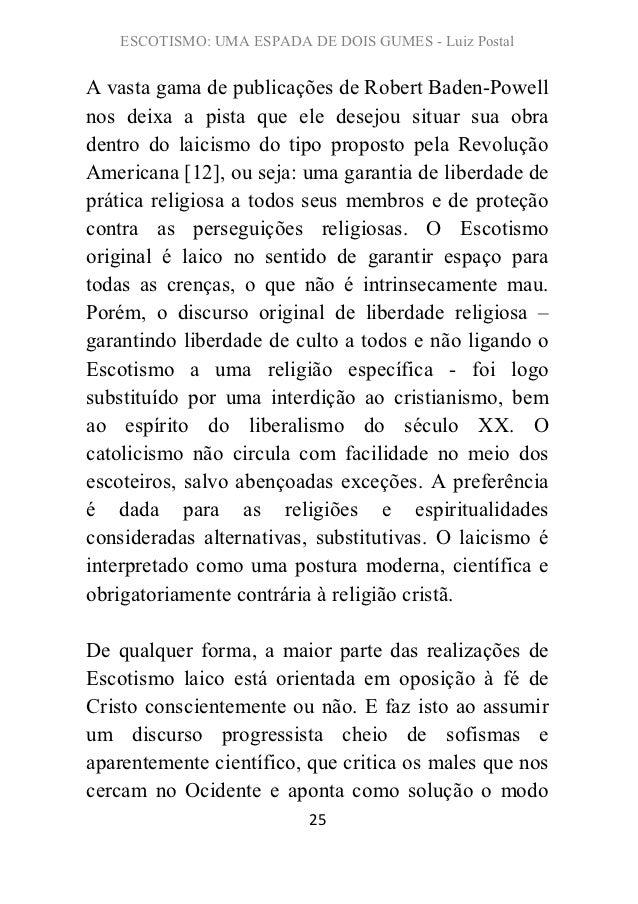ESCOTISMO: UMA ESPADA DE DOIS GUMES - Luiz PostalA vasta gama de publicações de Robert Baden-Powellnos deixa a pista que e...