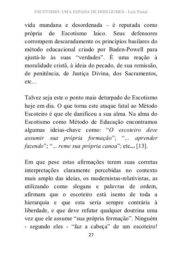 ESCOTISMO: UMA ESPADA DE DOIS GUMES - Luiz Postalvida mundana e desordenada - é reputada comoprópria do Escotismo laico. S...