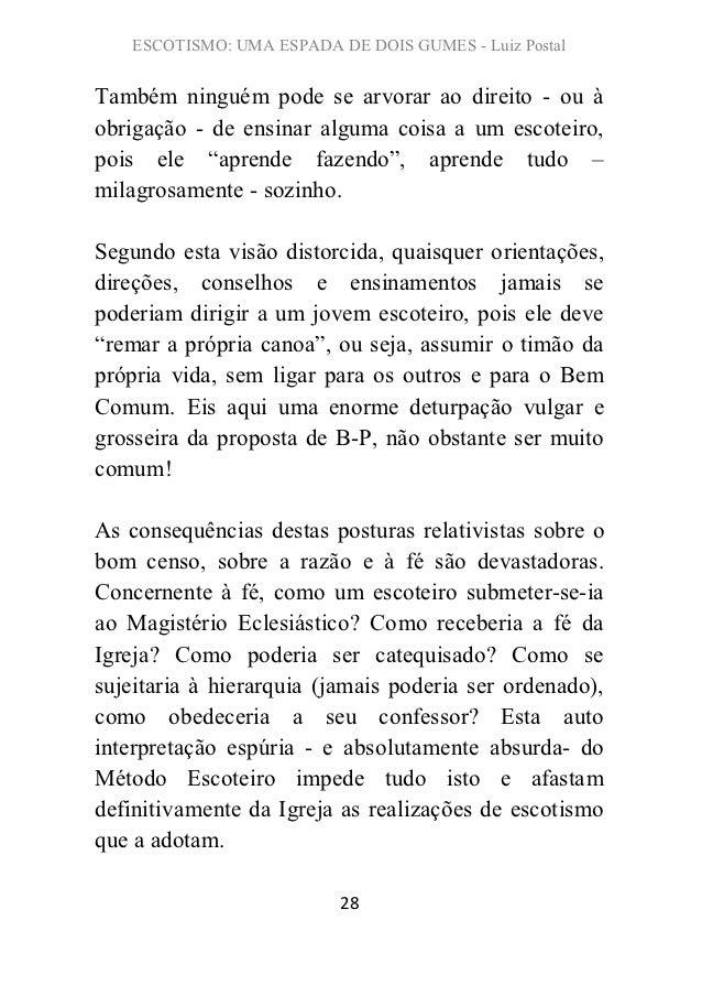 ESCOTISMO: UMA ESPADA DE DOIS GUMES - Luiz PostalTambém ninguém pode se arvorar ao direito - ou àobrigação - de ensinar al...