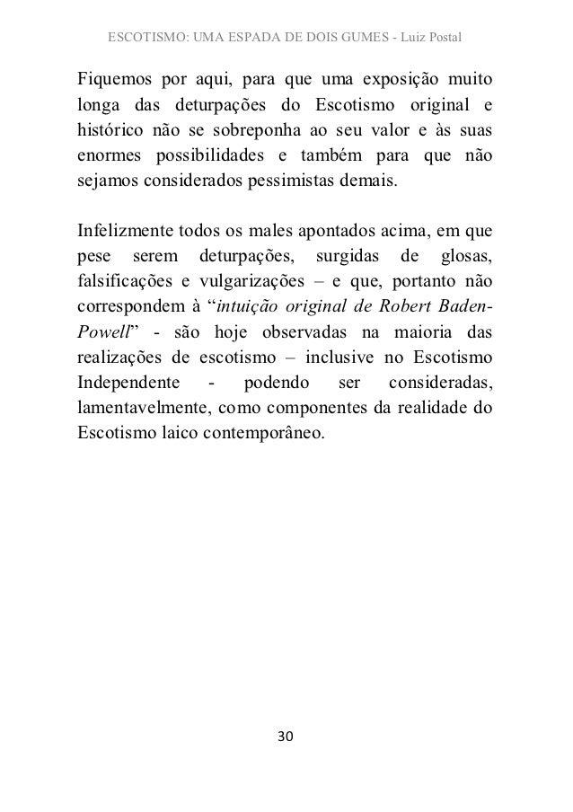 ESCOTISMO: UMA ESPADA DE DOIS GUMES - Luiz PostalFiquemos por aqui, para que uma exposição muitolonga das deturpações do E...