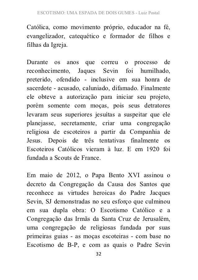ESCOTISMO: UMA ESPADA DE DOIS GUMES - Luiz PostalCatólica, como movimento próprio, educador na fé,evangelizador, catequéti...