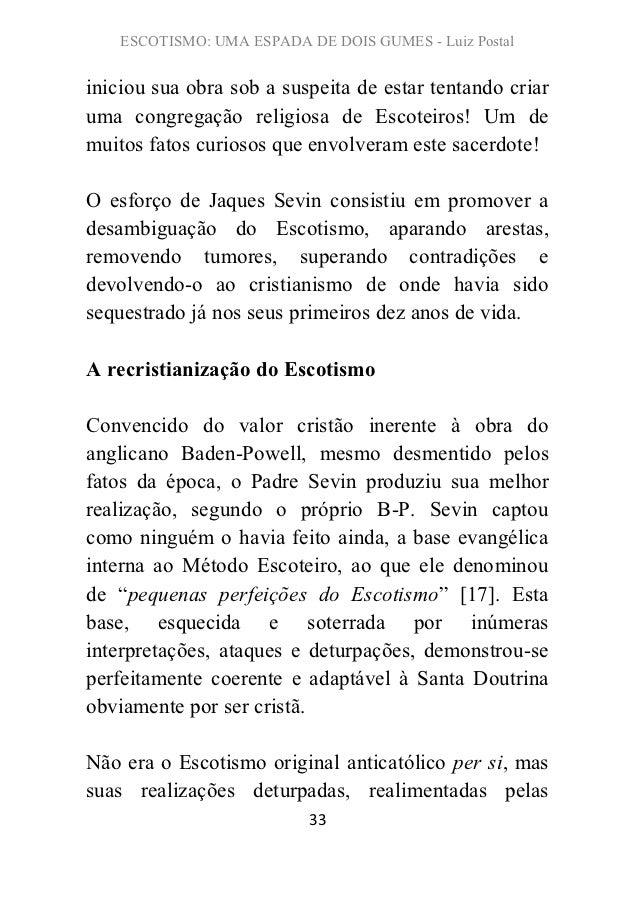 ESCOTISMO: UMA ESPADA DE DOIS GUMES - Luiz Postaliniciou sua obra sob a suspeita de estar tentando criaruma congregação re...