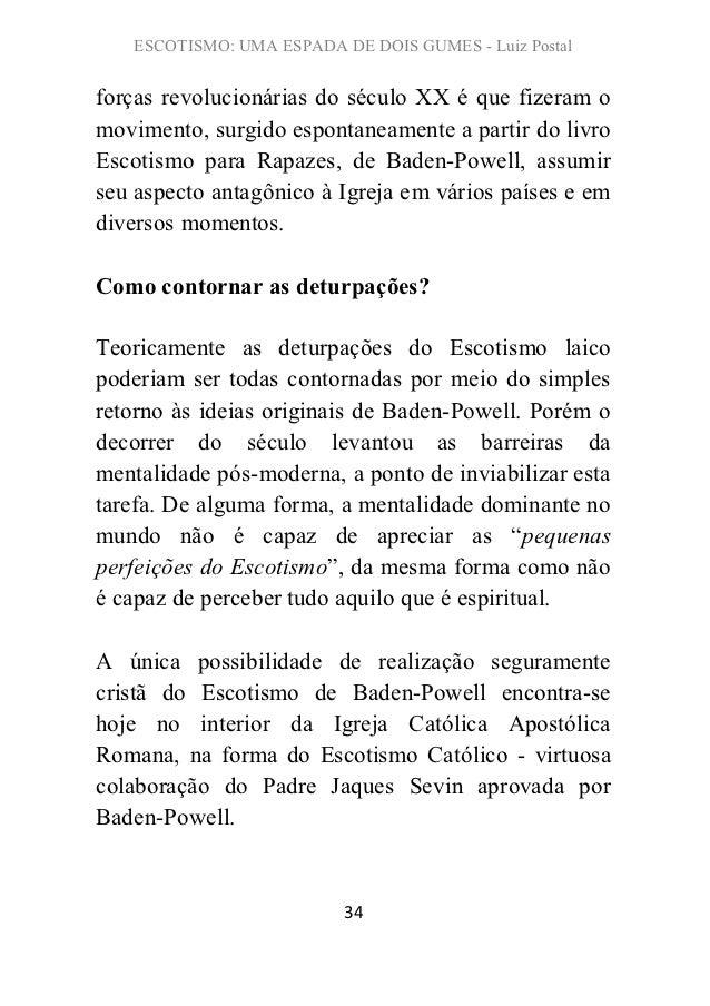 ESCOTISMO: UMA ESPADA DE DOIS GUMES - Luiz Postalforças revolucionárias do século XX é que fizeram omovimento, surgido esp...
