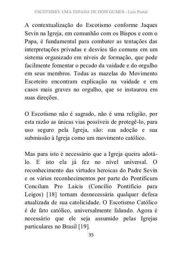 ESCOTISMO: UMA ESPADA DE DOIS GUMES - Luiz PostalA contextualização do Escotismo conforme JaquesSevin na Igreja, em comunh...