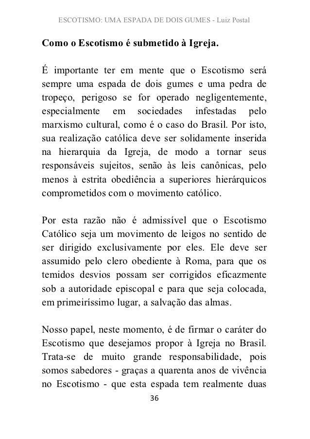 ESCOTISMO: UMA ESPADA DE DOIS GUMES - Luiz PostalComo o Escotismo é submetido à Igreja.É importante ter em mente que o Esc...