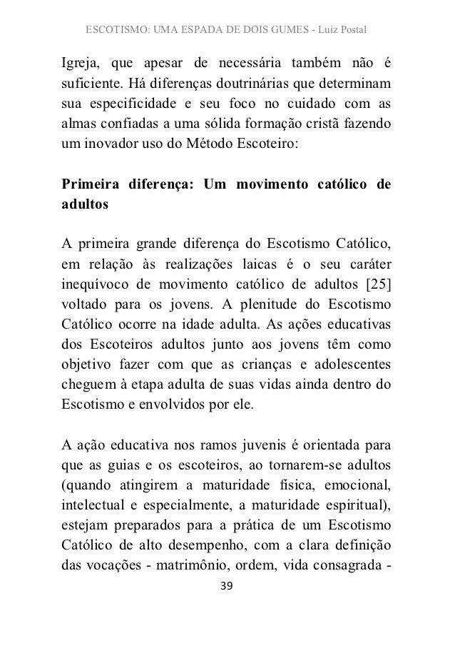 ESCOTISMO: UMA ESPADA DE DOIS GUMES - Luiz PostalIgreja, que apesar de necessária também não ésuficiente. Há diferenças do...