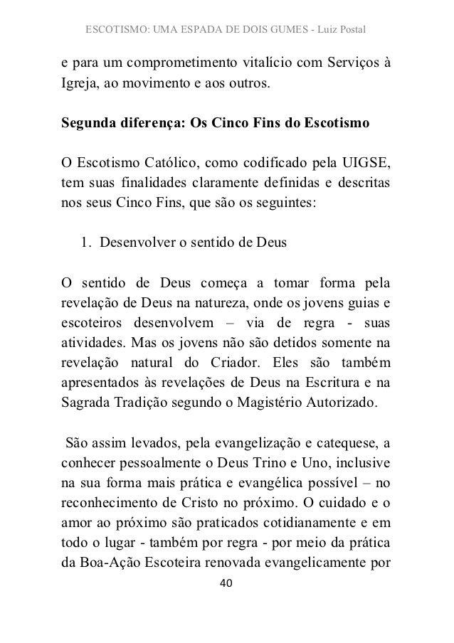 ESCOTISMO: UMA ESPADA DE DOIS GUMES - Luiz Postale para um comprometimento vitalício com Serviços àIgreja, ao movimento e ...