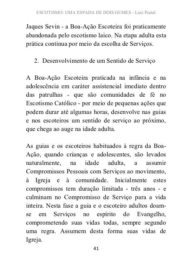 ESCOTISMO: UMA ESPADA DE DOIS GUMES - Luiz PostalJaques Sevin - a Boa-Ação Escoteira foi praticamenteabandonada pelo escot...