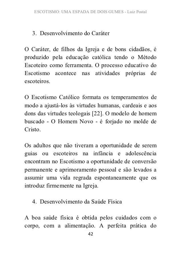 ESCOTISMO: UMA ESPADA DE DOIS GUMES - Luiz Postal   3. Desenvolvimento do CaráterO Caráter, de filhos da Igreja e de bons ...
