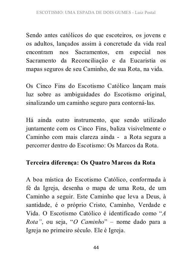 ESCOTISMO: UMA ESPADA DE DOIS GUMES - Luiz PostalSendo antes católicos do que escoteiros, os jovens eos adultos, lançados ...
