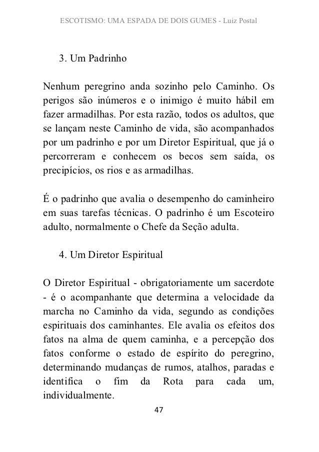 ESCOTISMO: UMA ESPADA DE DOIS GUMES - Luiz Postal   3. Um PadrinhoNenhum peregrino anda sozinho pelo Caminho. Osperigos sã...