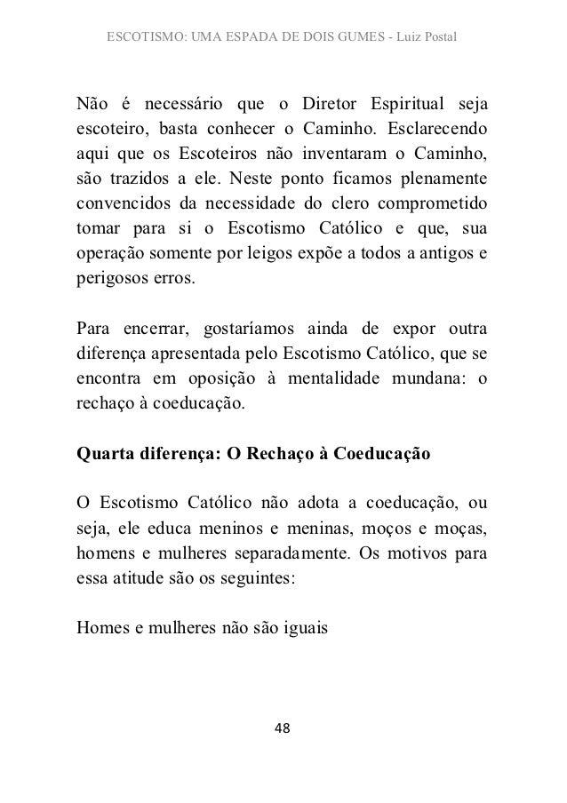 ESCOTISMO: UMA ESPADA DE DOIS GUMES - Luiz PostalNão é necessário que o Diretor Espiritual sejaescoteiro, basta conhecer o...
