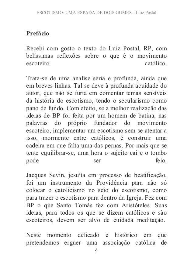 ESCOTISMO: UMA ESPADA DE DOIS GUMES - Luiz PostalPrefácioRecebi com gosto o texto do Luiz Postal, RP, combelíssimas reflex...