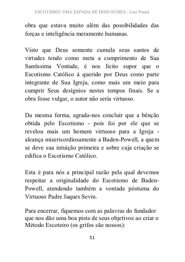 ESCOTISMO: UMA ESPADA DE DOIS GUMES - Luiz Postalobra que estava muito além das possibilidades dasforças e inteligência me...