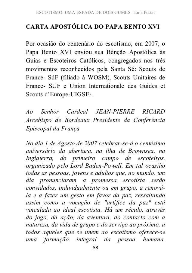 ESCOTISMO: UMA ESPADA DE DOIS GUMES - Luiz PostalCARTA APOSTÓLICA DO PAPA BENTO XVIPor ocasião do centenário do escotismo,...