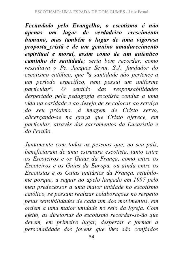 ESCOTISMO: UMA ESPADA DE DOIS GUMES - Luiz PostalFecundado pelo Evangelho, o escotismo é nãoapenas um lugar de verdadeiro ...
