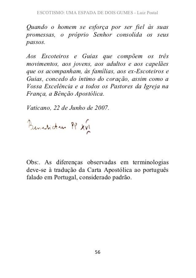 ESCOTISMO: UMA ESPADA DE DOIS GUMES - Luiz PostalQuando o homem se esforça por ser fiel às suaspromessas, o próprio Senhor...