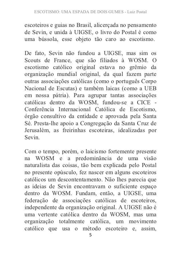 ESCOTISMO: UMA ESPADA DE DOIS GUMES - Luiz Postalescoteiros e guias no Brasil, alicerçada no pensamentode Sevin, e unida à...