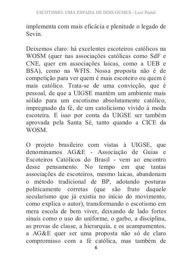 ESCOTISMO: UMA ESPADA DE DOIS GUMES - Luiz Postalimplementa com mais eficácia e plenitude o legado deSevin.Deixemos claro:...