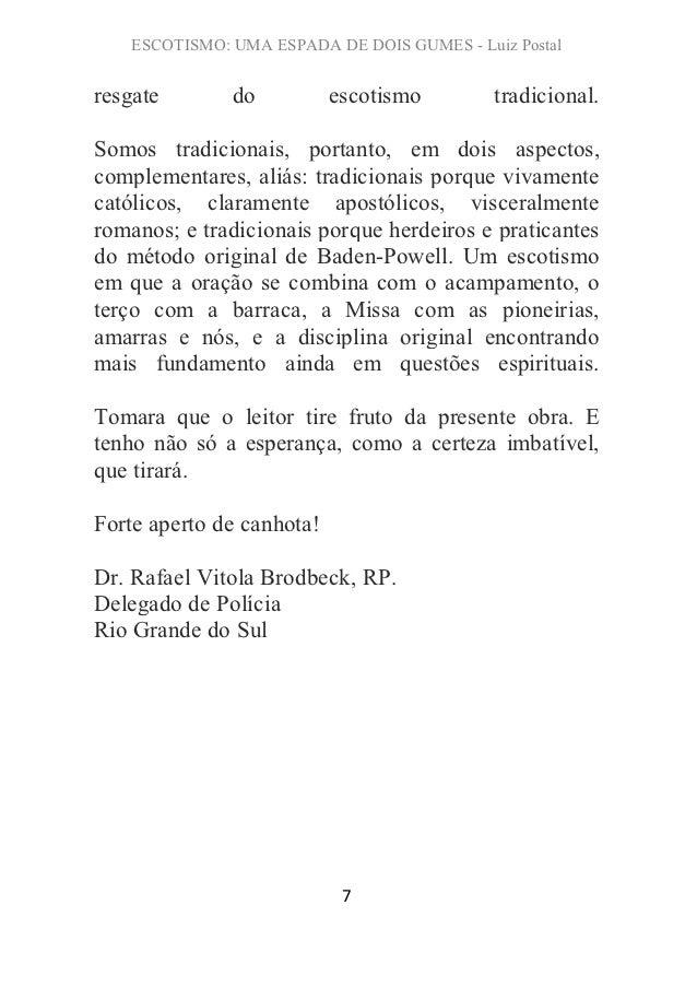 ESCOTISMO: UMA ESPADA DE DOIS GUMES - Luiz Postalresgate        do          escotismo         tradicional.Somos tradiciona...