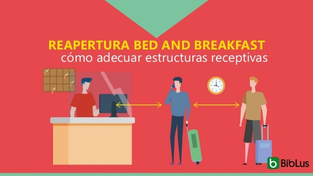 REAPERTURA BED AND BREAKFAST cómo adecuar estructuras receptivas