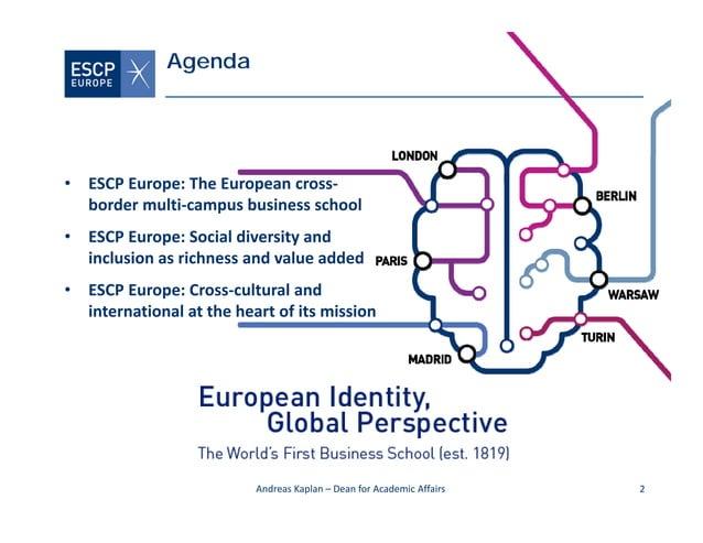 • ESCPEurope:TheEuropeancross‐ bordermulti‐campusbusinessschool • ESCPEurope:Socialdiversityand inclusionasr...