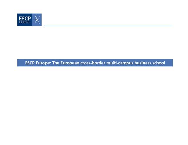 ESCPEurope:TheEuropeancross‐bordermulti‐campusbusinessschool