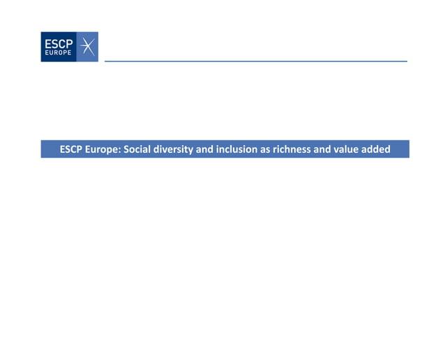 ESCPEurope:Socialdiversityandinclusionasrichnessandvalueadded