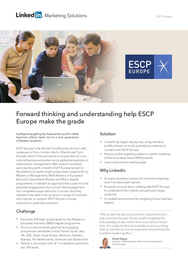 Forward thinking and understanding help ESCP Europe make the grade Intelligent targeting has helped the world's oldest bus...
