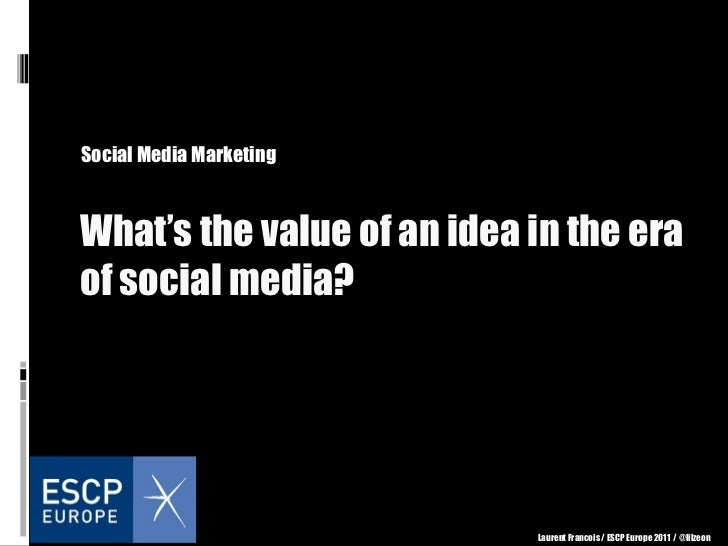 What's the value of an idea in the era of social media? Social Media Marketing