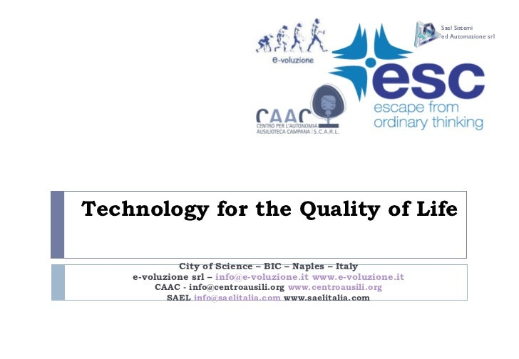 Technology for the Quality of Life   City of Science – BIC – Naples – Italy e -voluzione srl  –   [email_address]   www.e-...