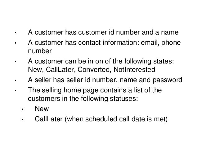 """• Seller chooses a customer to call from the home page • Seller can change the customer's status to """"Converted"""", """"Not Inte..."""