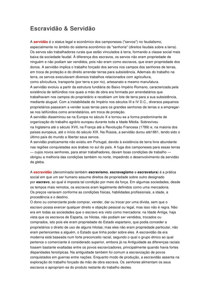 """Escravidão & ServidãoA servidão é o status legal e econômico dos camponeses (""""servos"""") no feudalismo,especialmente no âmbi..."""