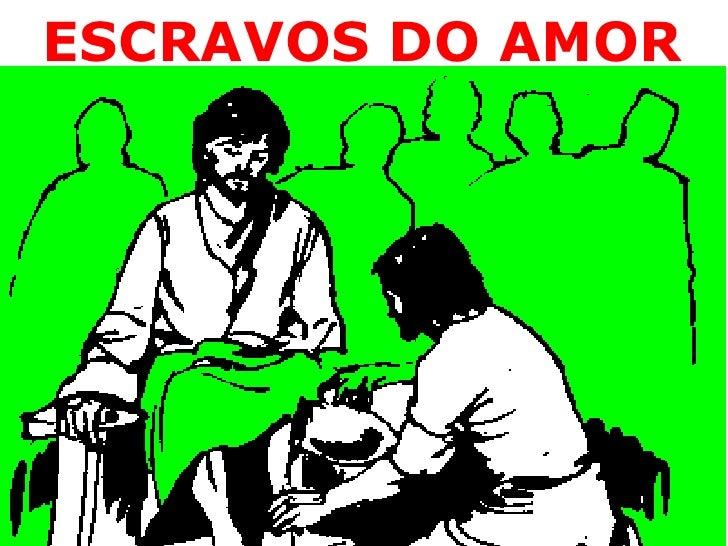 ESCRAVOS DO AMOR<br />