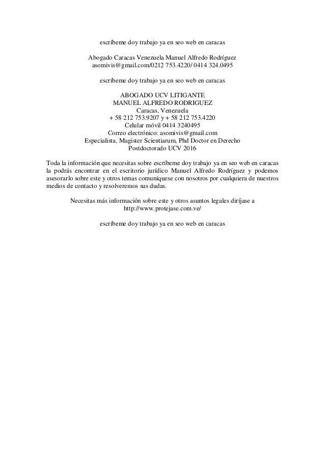 escríbeme doy trabajo ya en seo web en caracas Abogado Caracas Venezuela Manuel Alfredo Rodríguez asomivis@gmail.com/0212 ...