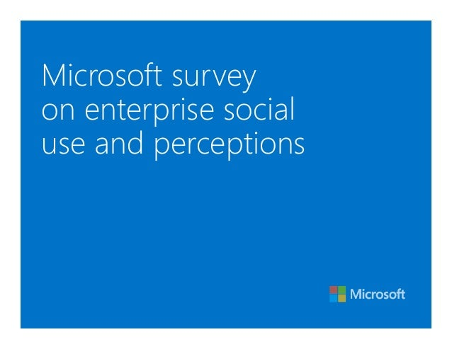 Microsoft surveyon enterprise socialuse and perceptions