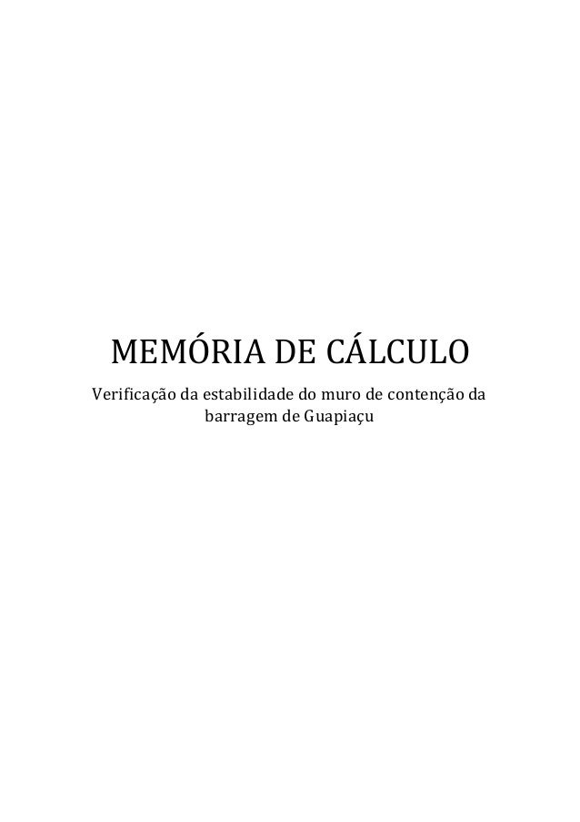 MEMÓRIA DE CÁLCULO Verificação da estabilidade do muro de contenção da barragem de Guapiaçu