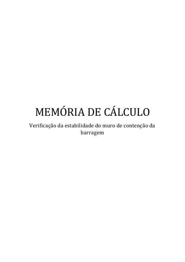 MEMÓRIA DE CÁLCULO Verificação da estabilidade do muro de contenção da barragem