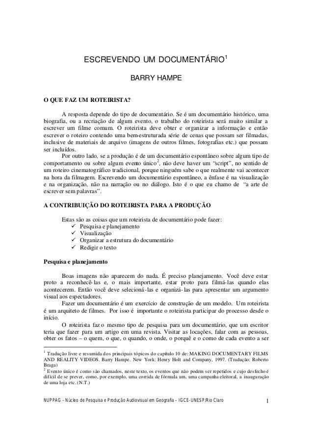 NUPPAG – Núcleo de Pesquisa e Produção Audiovisual em Geografia – IGCE-UNESP/Rio Claro 1 ESCREVENDO UM DOCUMENTÁRIO1 BARRY...