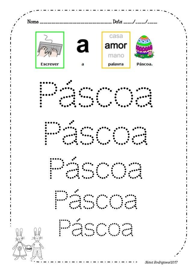 Nome _____________________________________ Data _____/_____/_____ Páscoa Páscoa Páscoa Páscoa Páscoa Sónia Rodrigues/2017