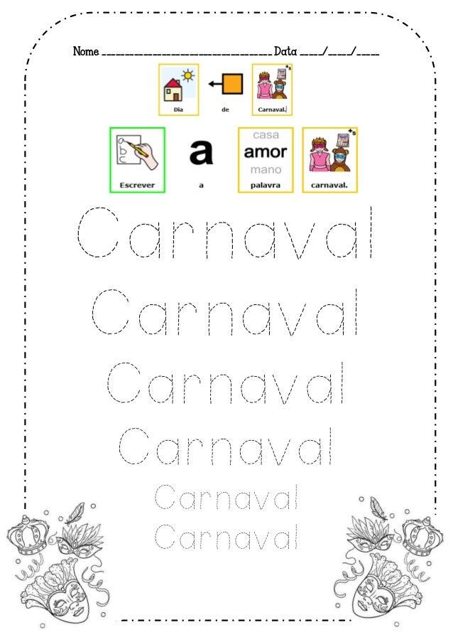 Nome _____________________________________ Data _____/_____/_____ Carnaval Carnaval Carnaval Carnaval Carnaval Carnaval