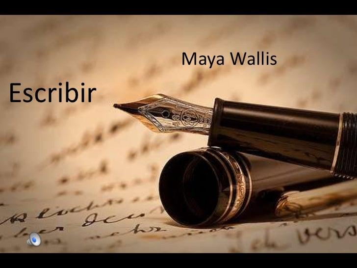 Maya Wallis<br />Escribir<br />