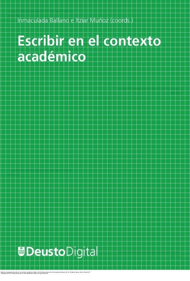 Ballano, Inmaculada. Escribir en el contexto académico. Bilbao, ES: Publicaciones de la Universidad de Deusto, 2014. ProQu...