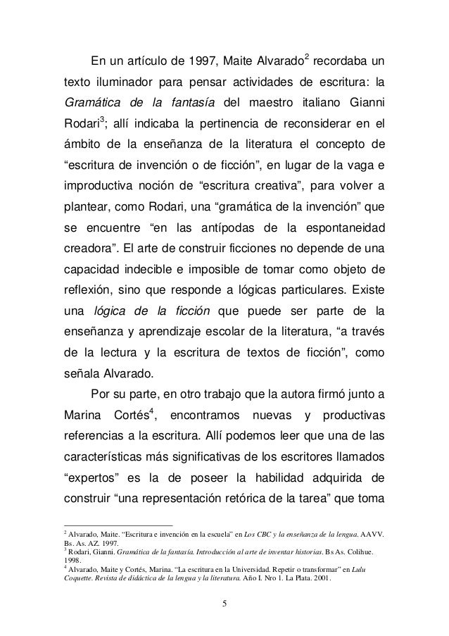 En un artículo de 1997, Maite Alvarado2 recordaba un  texto iluminador para pensar actividades de escritura: la  Gramática...