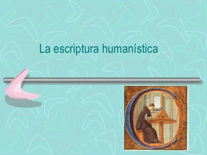 La escriptura humanística