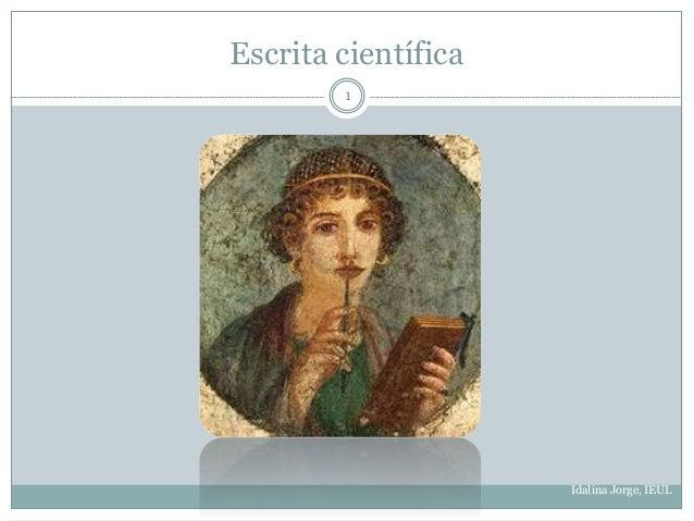 Escrita científica 1 Idalina Jorge, IEUL