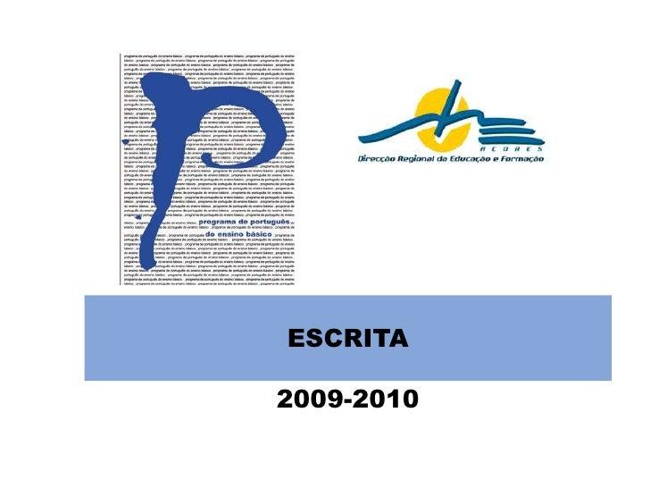 ESCRITA<br />2009-2010<br />