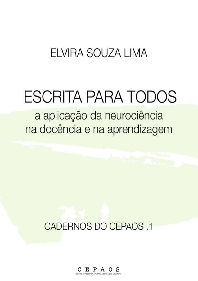 ELVIRA SOUZA LIMA ESCRITA PARA TODOS a aplicação da neurociência na docência e na aprendizagem